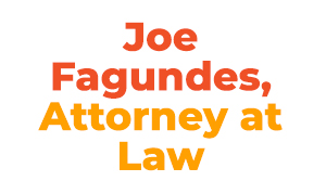 Joe Fagundes, Attorney at Law.